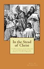 In the Stead of Christ: The Relation of the Celebration of the Lord's Supper to