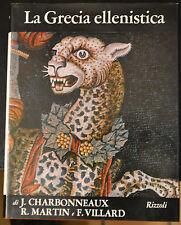 LA GRECIA ELLENISTICA, di Charbonneaux, R.Martin e F.Villard, Rizzoli, 1971.