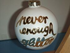 NWT 4' GOLD GLITTERED BLOWN GLASS ORNAMENT ''NEVER ENOUGH GLITTER'