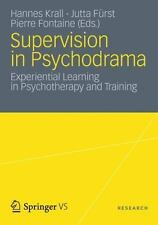 Supervision In Psychodrama: Experiential Learning In Psychotherapy And Training