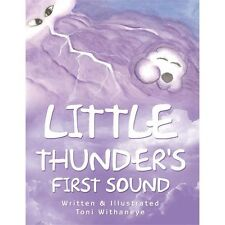 Little Thunder's First Sound by Toni Withaneye (2012, Paperback)