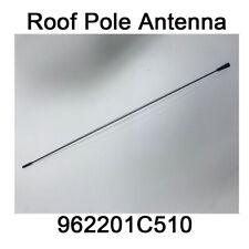New Genuine  Roof Pole Antenna POLE Oem 962201C510 for Hyundai GETZ 05-11