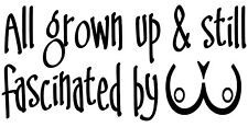 All grown up & still fascinated by nipples Decal Funny Stickers