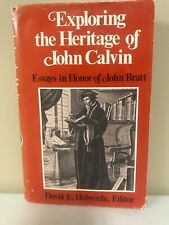 Exploring The Heritage Of John Calvin By David E Holwerda