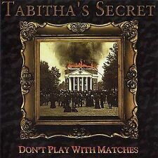 DONT PLAY WITH MATCHES BY TABITHAS SECRET (CD, Oct-2001, Pyramid Records)
