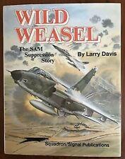 Wild Weasel - Sam Suppression Squadron Signal By Larry Davis