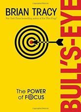 Bull's Eye: The Power of FOCUS par Brian Tracy Livre relié 9781492630456