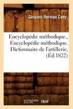 Encyclopedie Methodique. , Encyclopedie Methodique. Dictionnaire de L'Artille...