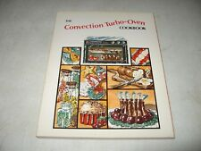 The Convection Turbo-Oven Cookbook by Margaret D. Murphy (1981, Paperback)