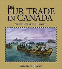 The Fur Trade in Canada: An illustrated history-ExLibrary