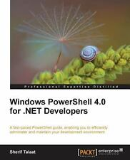 Windows PowerShell 4. 0 for . NET Developers by Sherif Talaat (2014,...