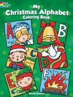 Dover Holiday Coloring Book Ser.: My Christmas Alphabet Coloring Book by...