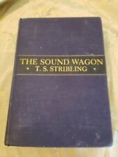 The Sound Wagon Book By T. S. Stribling 1935 Stated 1st Edition