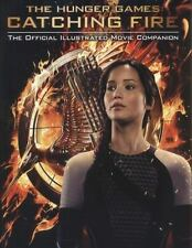Catching Fire: The Official Illustrated Movie Companion (The Hunger-ExLibrary
