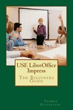 USE LibreOffice Impress: The Beginners Guide, Ecclestone, Mr Thomas, Very Good B
