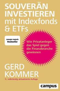 Souverän investieren mit Indexfonds und ETFs von Gerd Kommer 2018