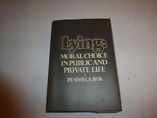 Lying: Moral Choice in Public and Private Life 1978 by Sissela Bok 1st Editio270