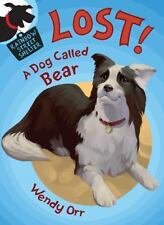 LOST! A Dog Called Bear (Rainbow Street Shelter)-ExLibrary