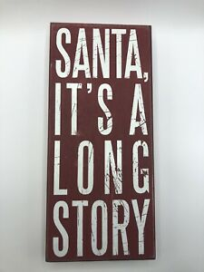 "WOOD BOX SIGN~SANTA, IT'S A LONG STORY~Large 14"" Christmas/Primitive/Country NEW"