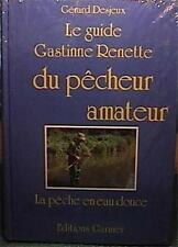 LE GUIDE GASTINNE-RENETTE DU PECHEUR AMATEUR FRENCH ED G DESJEUX HC NEW SEALED