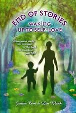 End of Stories : Waking up to Self-Love by Len Blank and Janine Com (2013,...