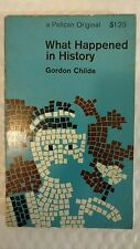What Happened in History (Pelican) Paperback 1965 by Gordon V. Childe