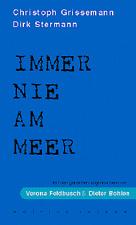 Immer nie am Meer. von Christoph Grissemann und Dirk Stermann