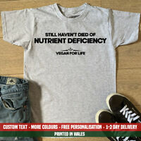 Still Haven't Died From Nutrient Deficiency T-shirt Vegan For Life Gift Top