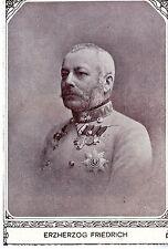 Erzherzog Friedrich * Historische Memorabile aus der K.K.Monarchie 1908