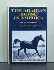 The Arabian Horse in America, New and Revised Edition, 1977