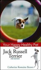 Happy Healthy Pet Ser.: Jack Russell Terrier 45 by Catherine Romaine Brown.