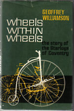 Wheels Within Wheels story of Starleys of Coventry by Williamson Bicycle, Rover