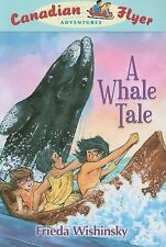 A Whale Tale (Canadian Flyer Adventures)