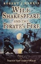 Will Shakespeare And The Pirate's Fire by Harris Robert J - Book - Paperback