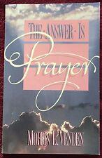 The Answer is Prayer Morris Venden 1988 Pacific Press PB Adventist Book 190 Pgs