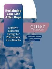 Reclaiming Your Life After Rape: Cognitive-Behavioral Therapy for Posttraumatic