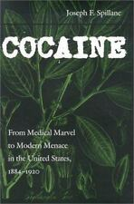 Cocaine: From Medical Marvel to Modern Menace in the United States, 1884-1920 (