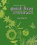 The Little Book of Quick Fixes for Designing Your Outd by Search, Gay