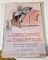 """IL CATECHISMO DEL """"CHAFFEUR"""" di C. BOLLA - ED. LATTES 1922"""