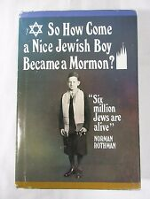 SIGNED So How Come A Nice Jewish Boy Became A Mormon by Norman Rothman LDS Jews