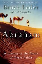 Abraham : A Journey to the Heart of Three Faiths by Bruce Feiler (2004, PB)