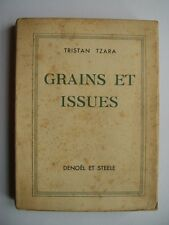 """Tristan TZARA """" Grains et issues """" / Denoël, 1935, E.O. NUM. surréalisme dada"""
