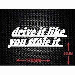 Drive It like You Stole It Sticker Decal JDM V8 4x4 Turbo Race Rally Drift 4WD