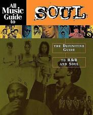 All Music Guide to Soul : The Definitive Guide to R and B and Soul (2003,...