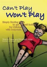 Can't Play Won't Play: Simply Sizzling Ideas to Get the Ball Rolling for Childre