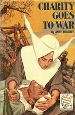 CHARITY GOES TO WAR by ANNE HEAGNEY Bruce Pubishing HC 1961 Catholic Treasury