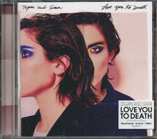 Tegan and Sara Love You To Death CD '16 (never played)