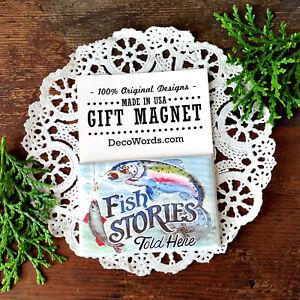 DecoWords Gift Magnet * FISH STORIES TOLD HERE FISHING fisherman reel flyfishing