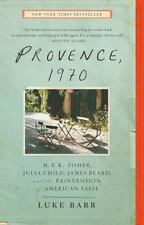 Provence, 1970: M.F.K. Fisher, Julia Child, James Beard, and the Reinvention of