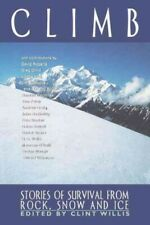 New listing Climb : Stories of Survival from Rock, Snow and Ice, Paperback by Willis, Cli...
